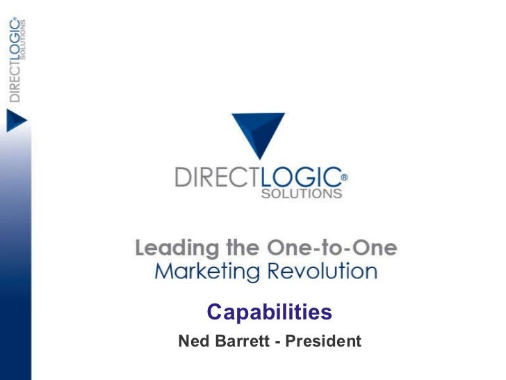 Capabilities Presentation Capabilities Ned Barrett - President