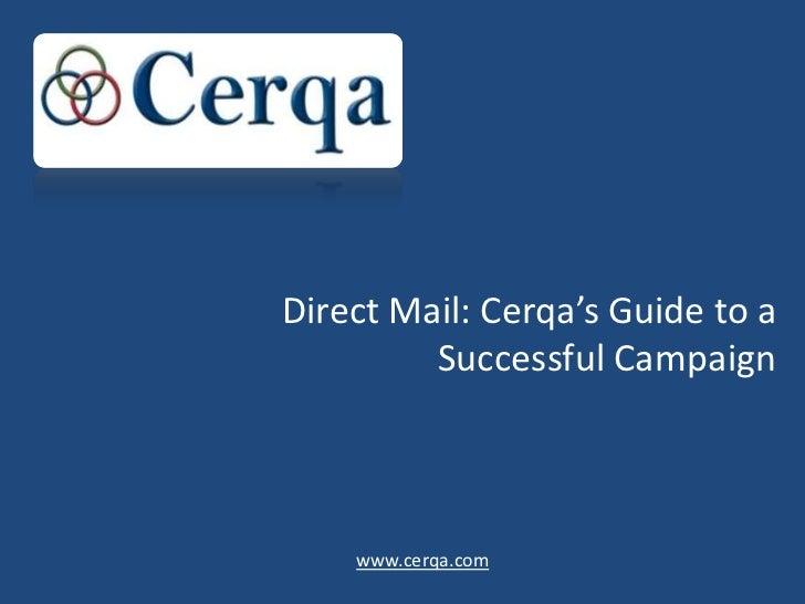 Direct Mail: Cerqa's Guide to a         Successful Campaign    www.cerqa.com