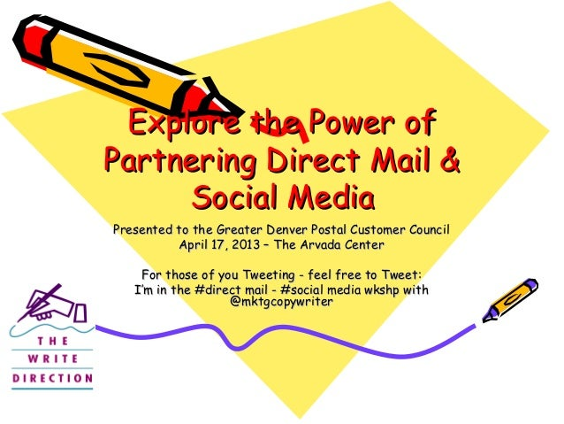 Explore the Power ofExplore the Power of Partnering Direct Mail &Partnering Direct Mail & Social MediaSocial Media Present...