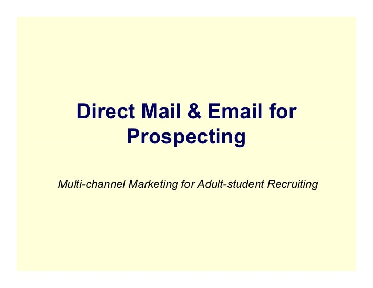 Direct Mail & Email for        ProspectingMulti-channel Marketing for Adult-student Recruiting