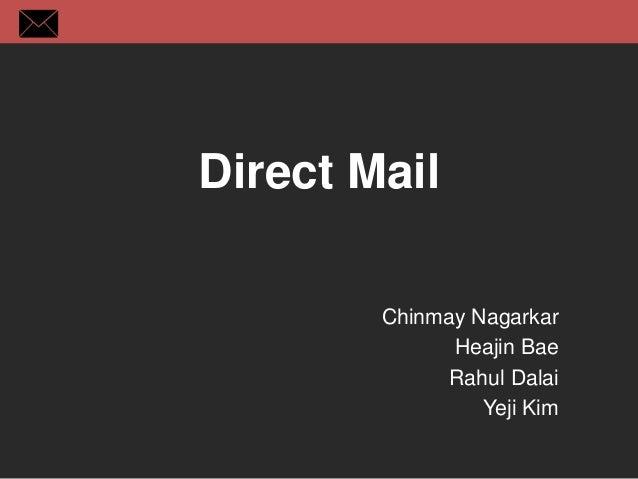 Direct Mail Chinmay Nagarkar Heajin Bae Rahul Dalai Yeji Kim