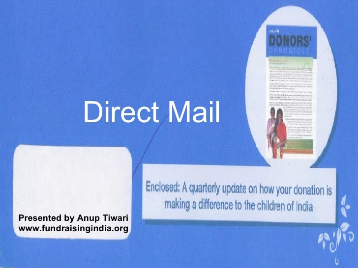Direct Mail   Presented by Anup Tiwari www.fundraisingindia.org
