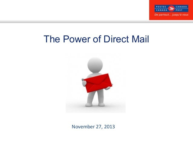 The Power of Direct Mail  November 27, 2013 1