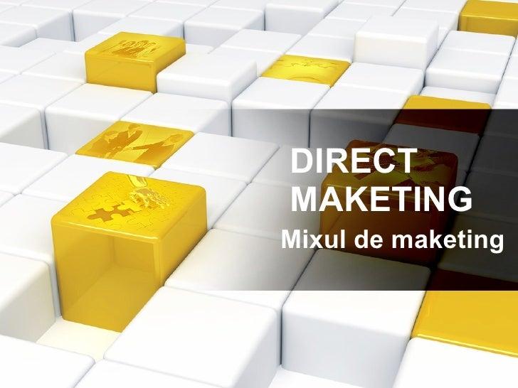DIRECT MAKETING Mixul de maketing