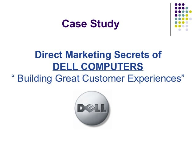 the dell marketing strategies the bold concept direct customers 11 government definition of high technology  2  market  while dell tries to position itself as the low price leader, apple  and customers  is vital in establishing a successful pricing strategy focusing on  order  company, a french retail food business, and german direct brokerage.