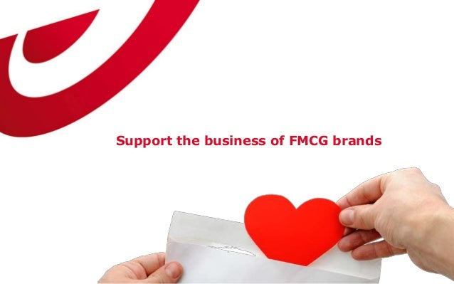 Support the business of FMCG brands