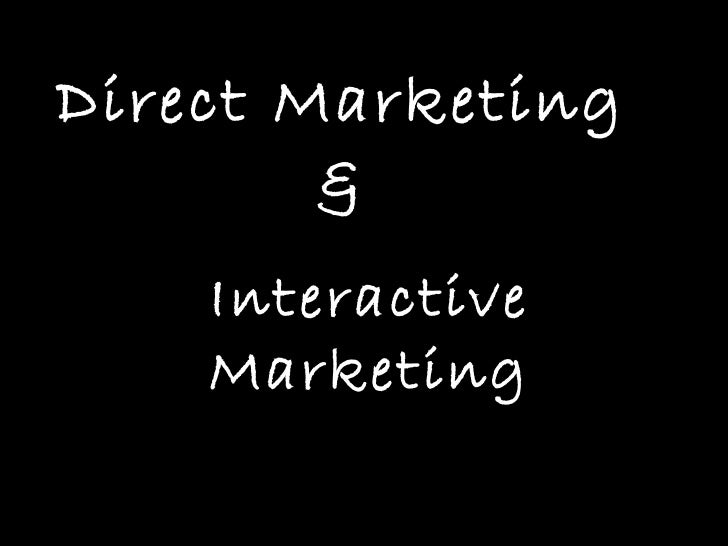 Direct Marketing  &  Interactive Marketing