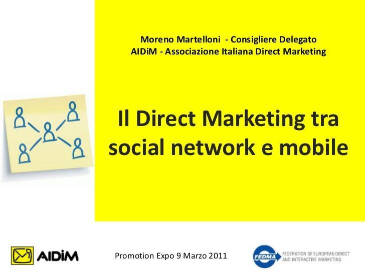 Moreno Martelloni - Consigliere Delegato   AIDiM - Associazione Italiana Direct Marketing Il Direct Marketing trasocial ne...