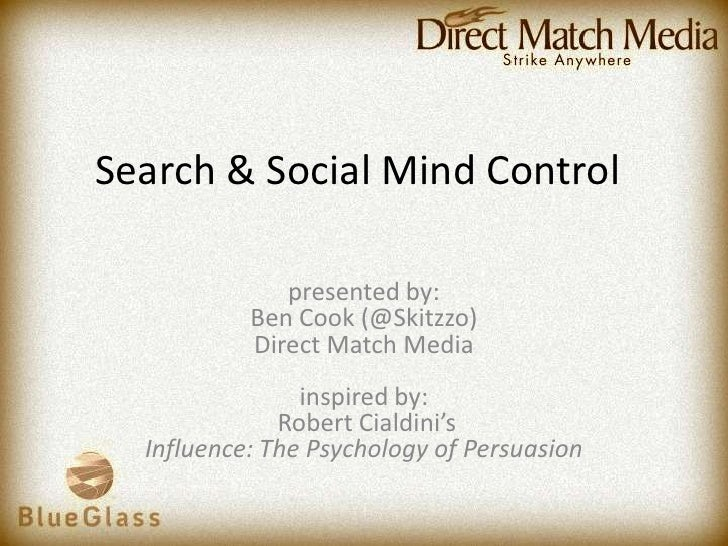 Search & Social Mind Control<br />presented by: Ben Cook (@Skitzzo)Direct Match Mediainspired by: Robert Cialdini'sInfluen...