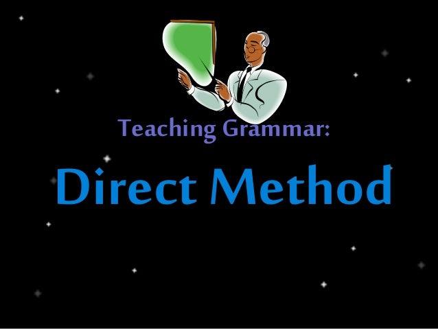 Teaching Grammar: Direct Method