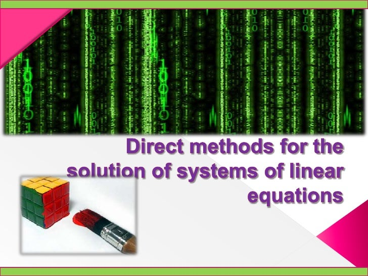 Direct methods for the solution of systems of linear equations<br />