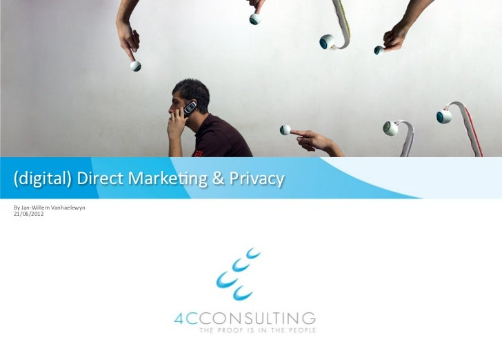 (digital) Direct Marke0ng & Privacy By Jan-‐Willem Vanhaelewyn 21/06/2012