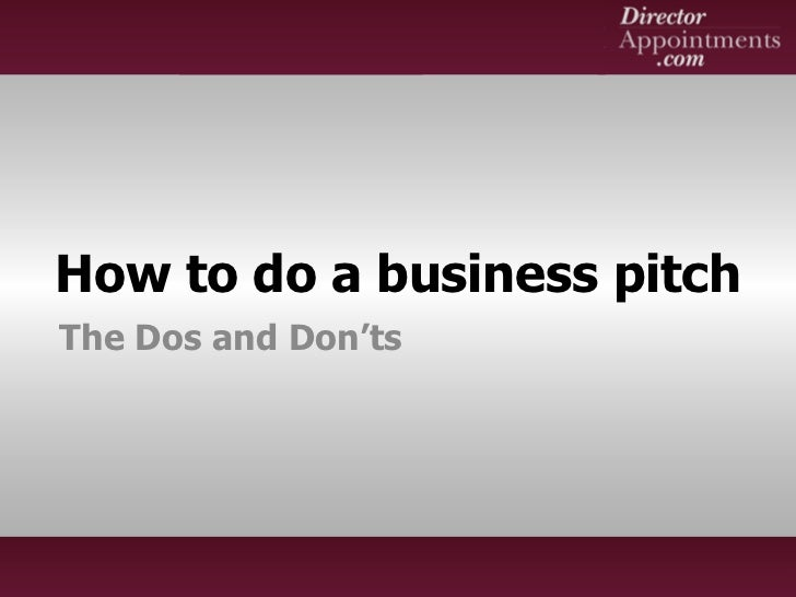 How to do a business pitchThe Dos and Don'ts