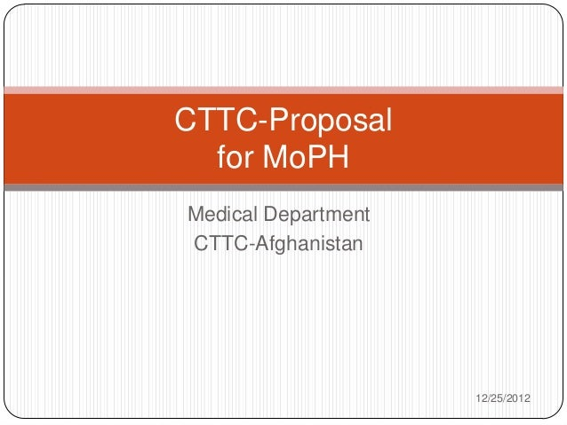 CTTC-Proposal  for MoPHMedical DepartmentCTTC-Afghanistan                     12/25/2012