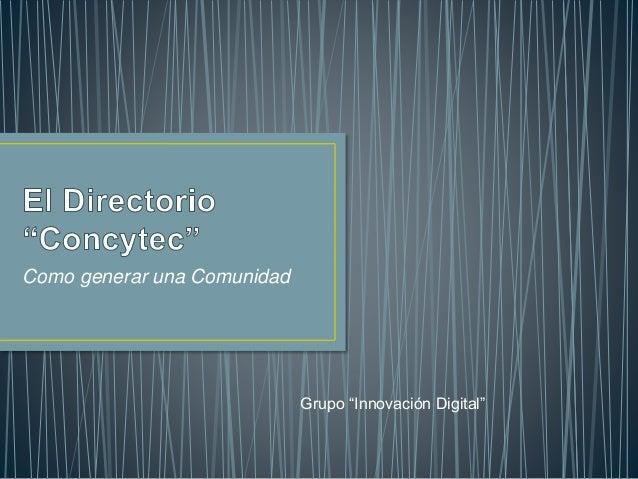 """Como generar una Comunidad Grupo """"Innovación Digital"""""""