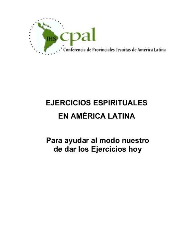 EJERCICIOS ESPIRITUALES EN AMÉRICA LATINA Para ayudar al modo nuestro de dar los Ejercicios hoy