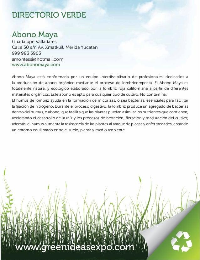 DIRECTORIO VERDE Abono Maya Guadalupe Valladares Calle 50 s/n Av. Xmatkuil, Mérida Yucatán 999 983 5903 amontessi@hotmail....