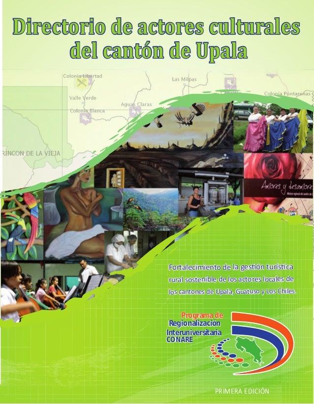 Directorio de actores culturales del cantón de Upala  Programa de Regionalización Interuniversitaria CONARE  Fortalecimien...
