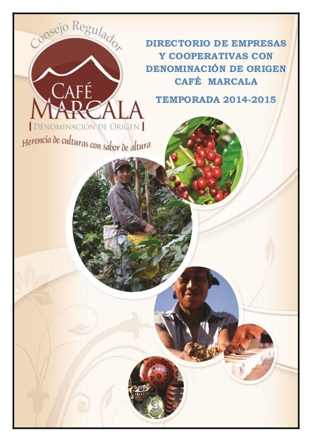 DIRECTORIO DE EMPRESAS Y COOPERATIVAS CON DENOMINACIÓN DE ORIGEN CAFÉ MARCALA TEMPORADA 2014-2015