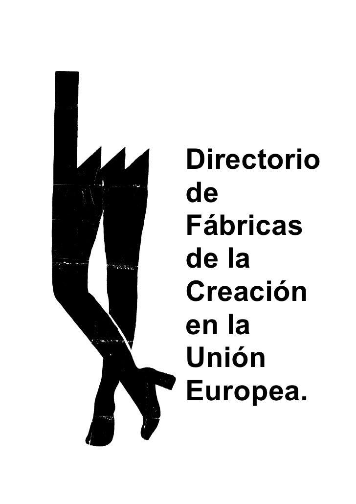 DirectoriodeFábricasde laCreaciónen laUniónEuropea.