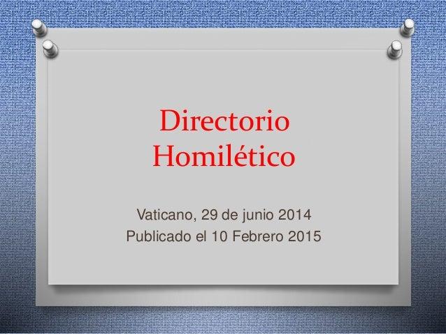 Directorio Homilético Vaticano, 29 de junio 2014 Publicado el 10 Febrero 2015