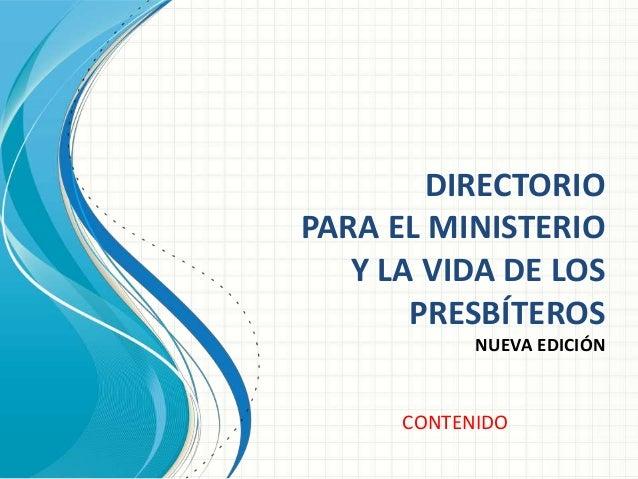 DIRECTORIO PARA EL MINISTERIO Y LA VIDA DE LOS PRESBÍTEROS NUEVA EDICIÓN CONTENIDO