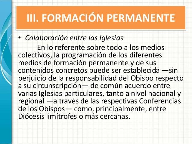 III. FORMACIÓN PERMANENTE • Colaboración entre las Iglesias En lo referente sobre todo a los medios colectivos, la program...