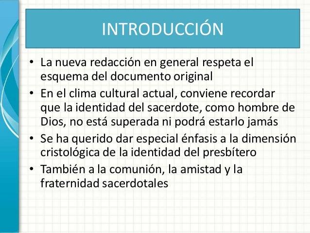 INTRODUCCIÓN • La nueva redacción en general respeta el esquema del documento original • En el clima cultural actual, conv...