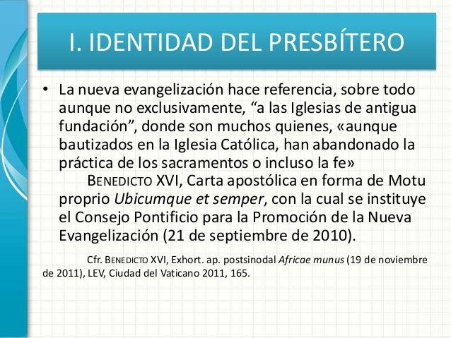 """I. IDENTIDAD DEL PRESBÍTERO • La nueva evangelización hace referencia, sobre todo aunque no exclusivamente, """"a las Iglesia..."""