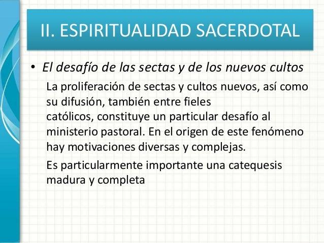 II. ESPIRITUALIDAD SACERDOTAL • El desafío de las sectas y de los nuevos cultos La proliferación de sectas y cultos nuevos...