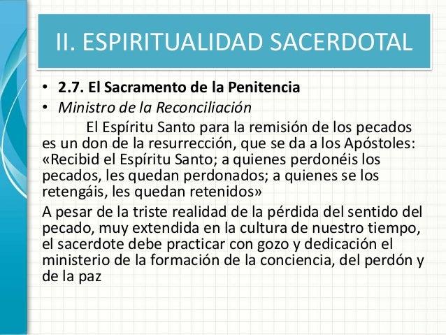 II. ESPIRITUALIDAD SACERDOTAL • 2.7. El Sacramento de la Penitencia • Ministro de la Reconciliación El Espíritu Santo para...