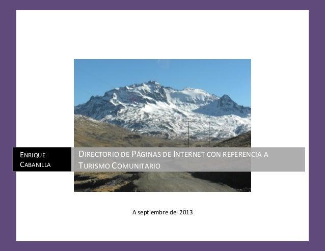 A septiembre del 2013 ENRIQUE CABANILLA DIRECTORIO DE PÁGINAS DE INTERNET CON REFERENCIA A TURISMO COMUNITARIO