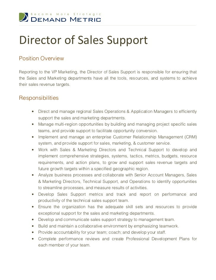 Director Of Sales Support Job Description. Director Of Sales  SupportPosition OverviewReporting To The VP Marketing, The Director Of Sales  Support Is ...