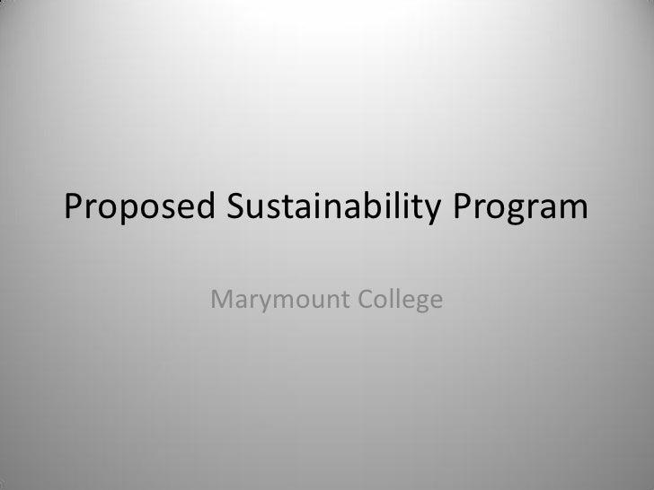 Proposed Sustainability Program        Marymount College