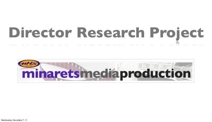 Director Research ProjectWednesday, December 7, 11