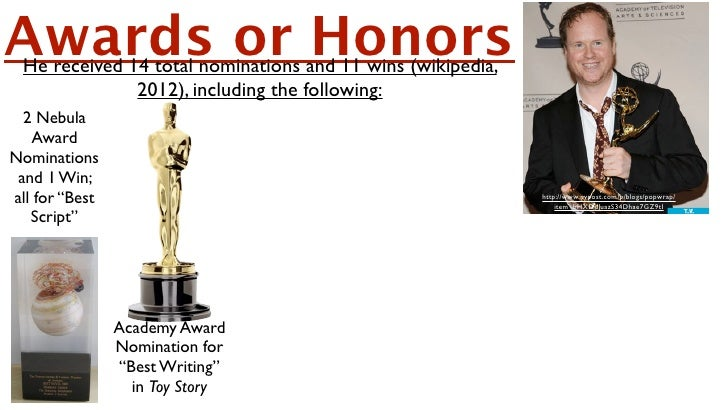 Awards or Honors  He received 14 total nominations and 11 wins (wikipedia,               2012), including the following:  ...