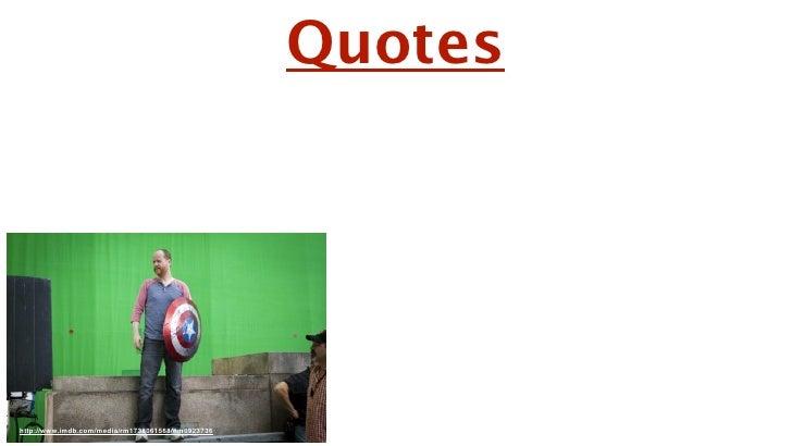 Slide 6                                                   QuotesJoss Whedon on the set of The Avengershttp://www.imdb.com/...