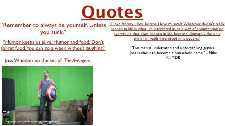"""Quotes""""Remember to always be yourself. Unless                """"I love fantasy. I love horror. I love musicals. Whatever doe..."""