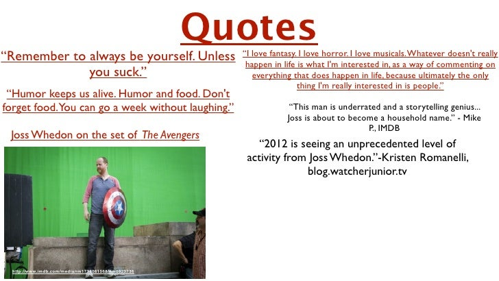 """Quotes""""Remember to always be yourself. Unless                   """"I love fantasy. I love horror. I love musicals. Whatever ..."""