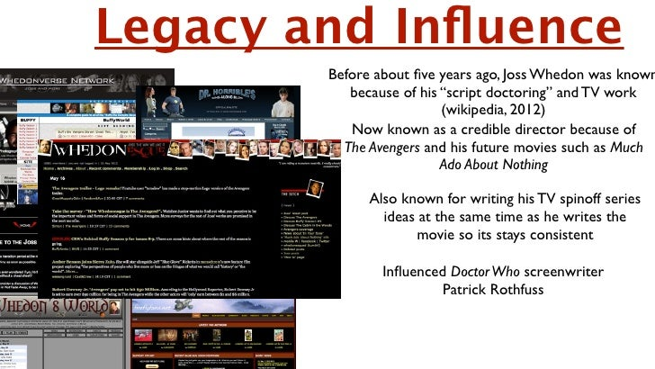 """Legacy and Influence          Before about five years ago, Joss Whedon was known             because of his """"script doctorin..."""
