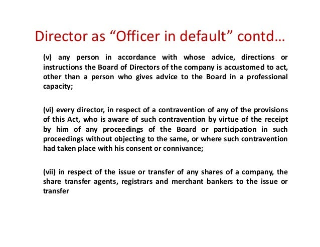 liabilities of a director What is the liability of the directors for any unlawful act and what remedies are imposed the aim of this article is to provide a basic explanation of the main liabilities of directors of limited companies towards the company and third parties under the law in qatar, and the information hereunder is not exhaustive and not sufficiently detailed.