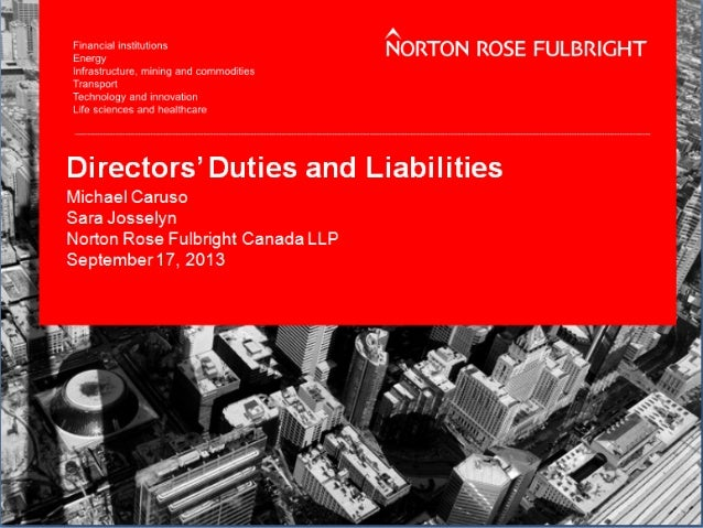 The legal domain of director's roles, responsibilities and corresponding liabilities can be quite complex and will vary in...