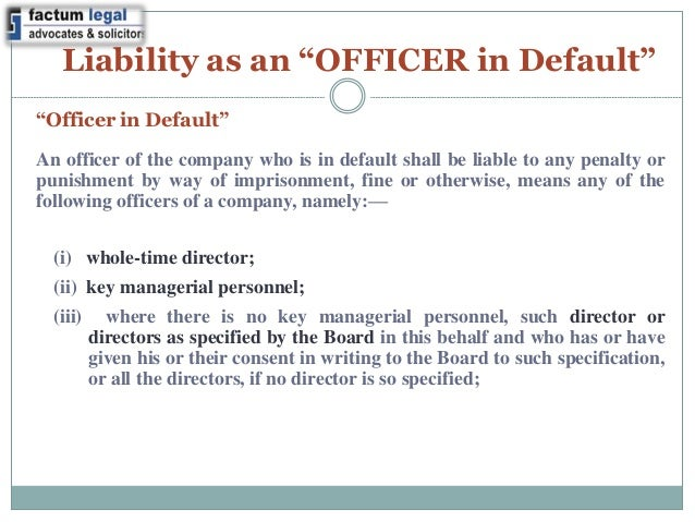 liabilities of a director Directors and officers inherit a great deal of responsibility in their role of leaders for all benefits and prestige that this brings, it also means they can be held personally accountable for their actions when things don't fall their way.