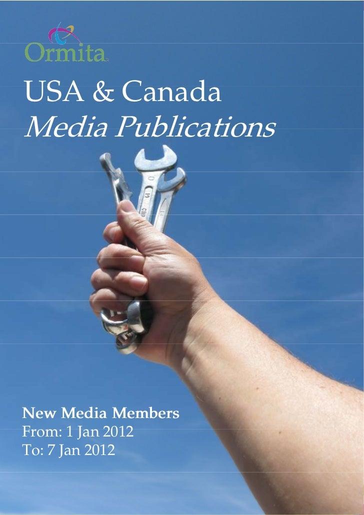 www.ormita.com   New Media Update   8th Jan 2012 USA & Canada Media PublicationsNew Media MembersFrom: 1 Jan 2012To: 7 Jan...
