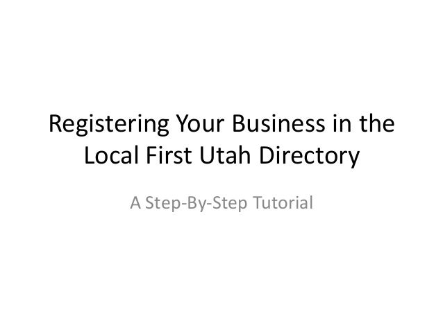 Registering Your Business in the Local First Utah Directory A Step-By-Step Tutorial