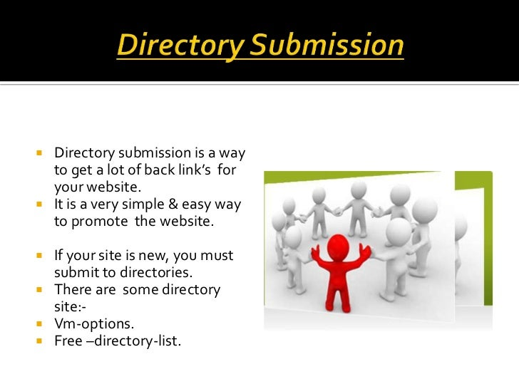 Directory Submission<br />Directory submission is a way to get a lot of back link's  for your website.<br />It is a very s...