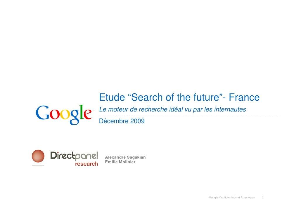 """Etude """"Search of the future""""- France Le moteur de recherche idéal vu par les internautes Décembre 2009       Alexandre Sag..."""