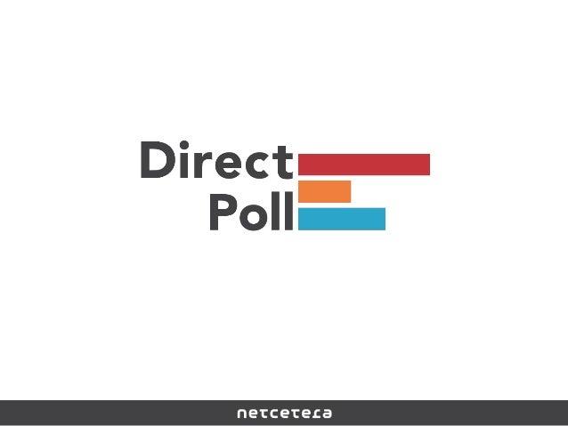 Netcetera DirectPoll ► ► ► ► ► ► ► ► ►