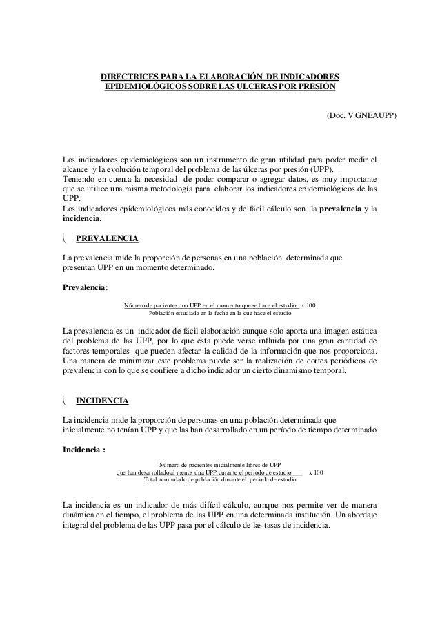 DIRECTRICES PARA LA ELABORACIÓN DE INDICADORES  EPIDEMIOLÓGICOS SOBRE LAS ULCERAS POR PRESIÓN  (Doc. V.GNEAUPP)  Los indic...