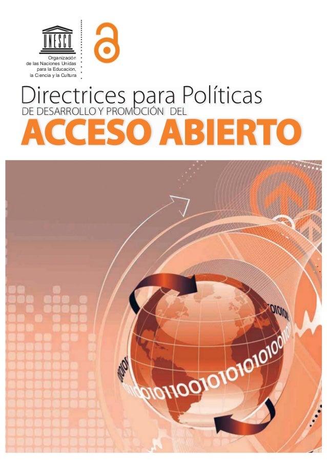 !               Directrices para Políticas DE DESARROLLO Y PROMOCIÓN DEL  ACCESO ABIERTO